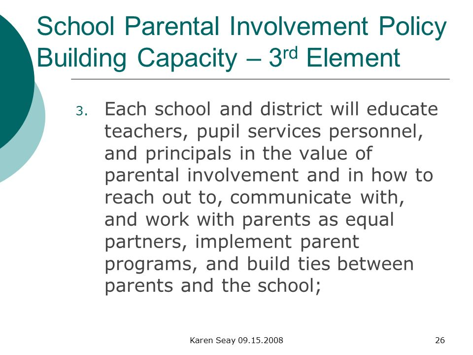 Karen Seay School Parental Involvement Policy Building Capacity – 3 rd Element 3.