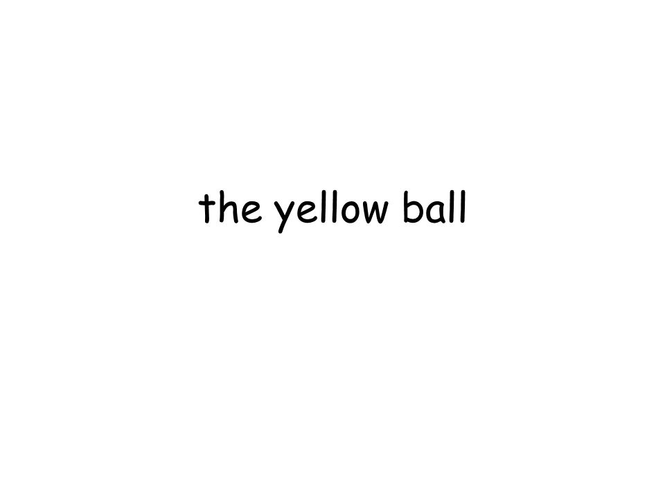 the yellow ball
