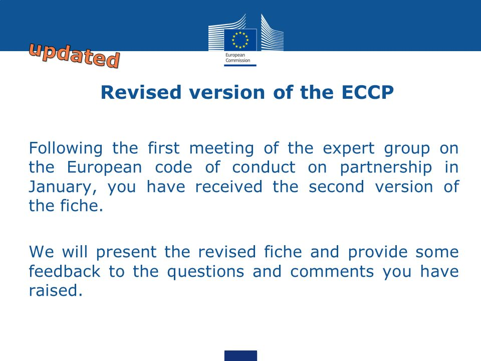 Revised version of the ECCP Following the first meeting of the expert group on the European code of conduct on partnership in January, you have received the second version of the fiche.