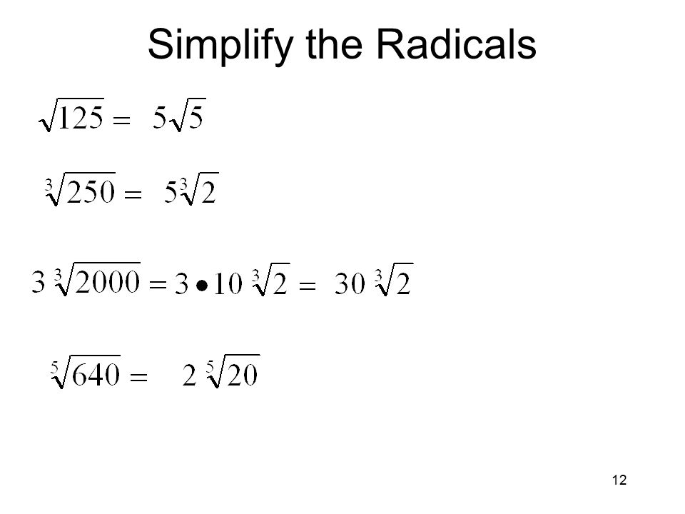 12 Simplify the Radicals