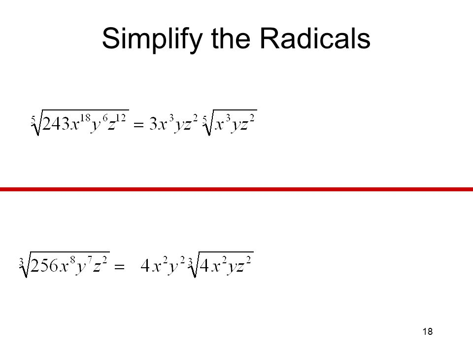 18 Simplify the Radicals