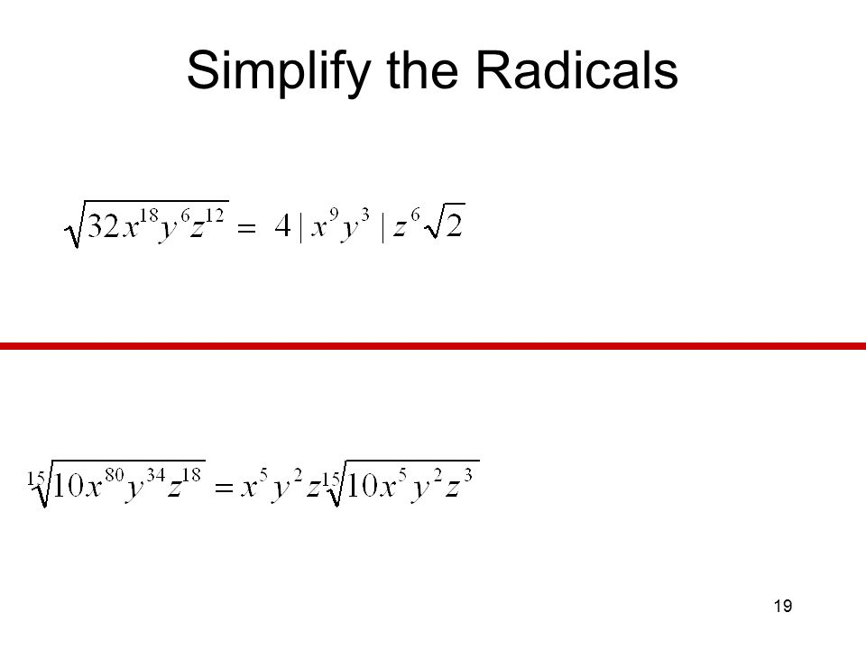 19 Simplify the Radicals