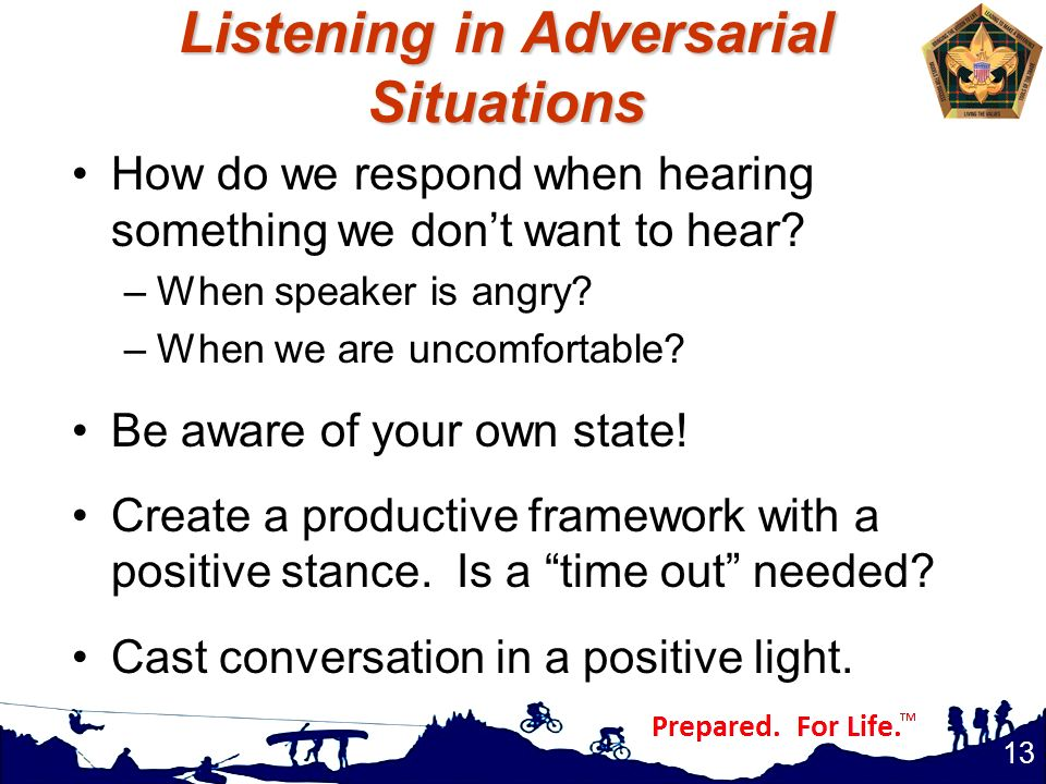 Listening in Adversarial Situations How do we respond when hearing something we don't want to hear? –When speaker is angry? –When we are uncomfortable