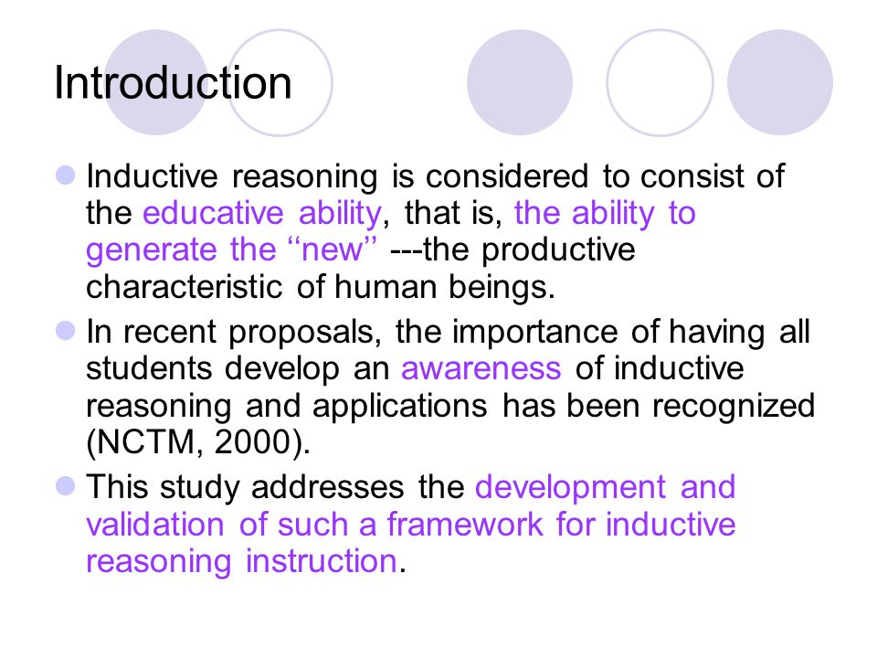 Introduction Inductive reasoning is considered to consist of the educative ability, that is, the ability to generate the ''new'' ---the productive characteristic of human beings.