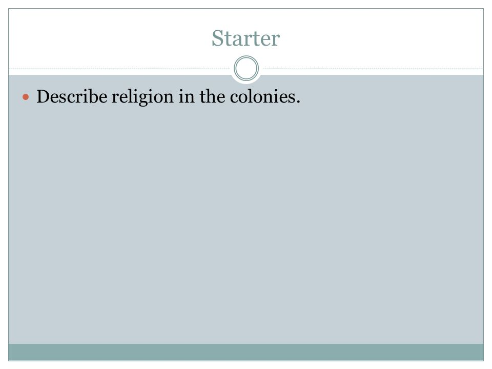 Starter Describe religion in the colonies.