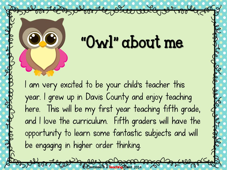 I am very excited to be your child's teacher this year.