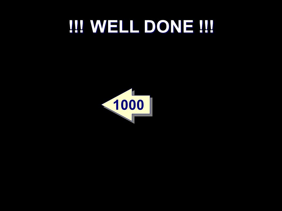 !!! WELL DONE !!! 1000