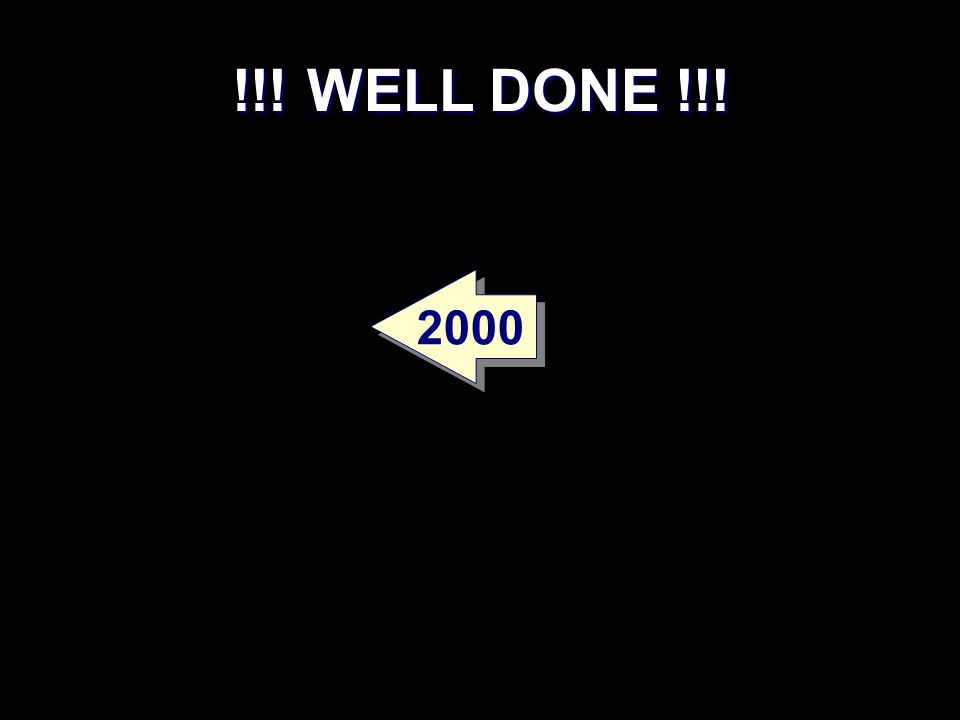 !!! WELL DONE !!! 2000