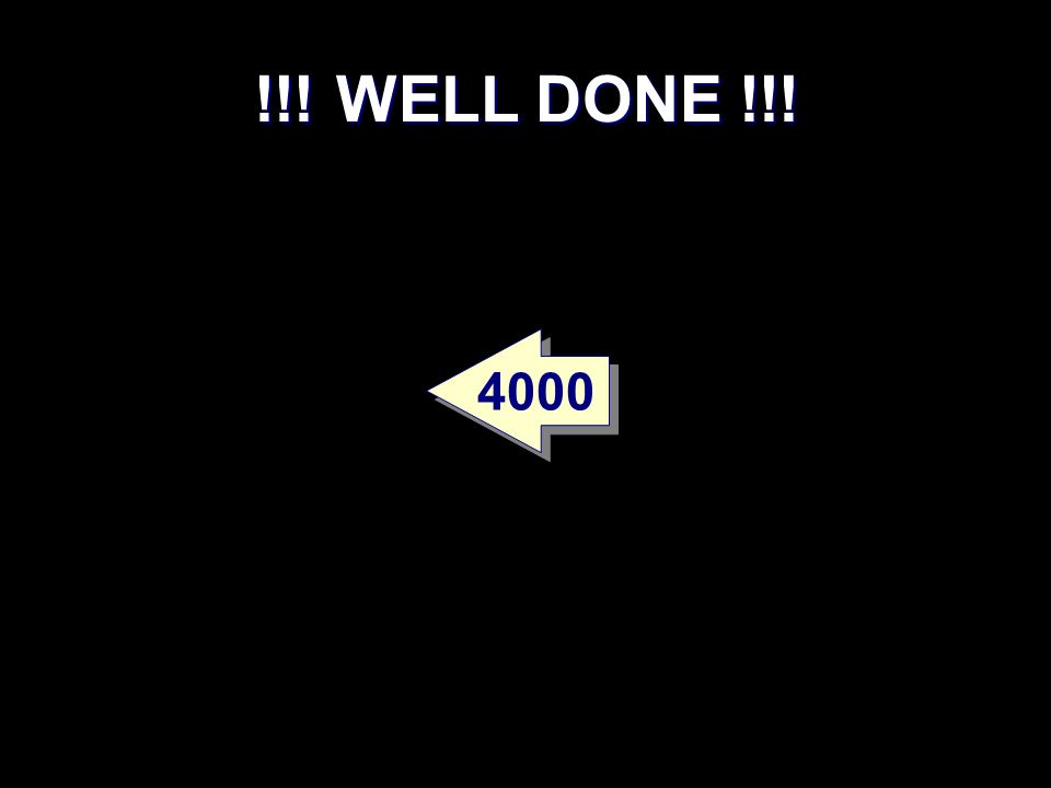 !!! WELL DONE !!! 4000