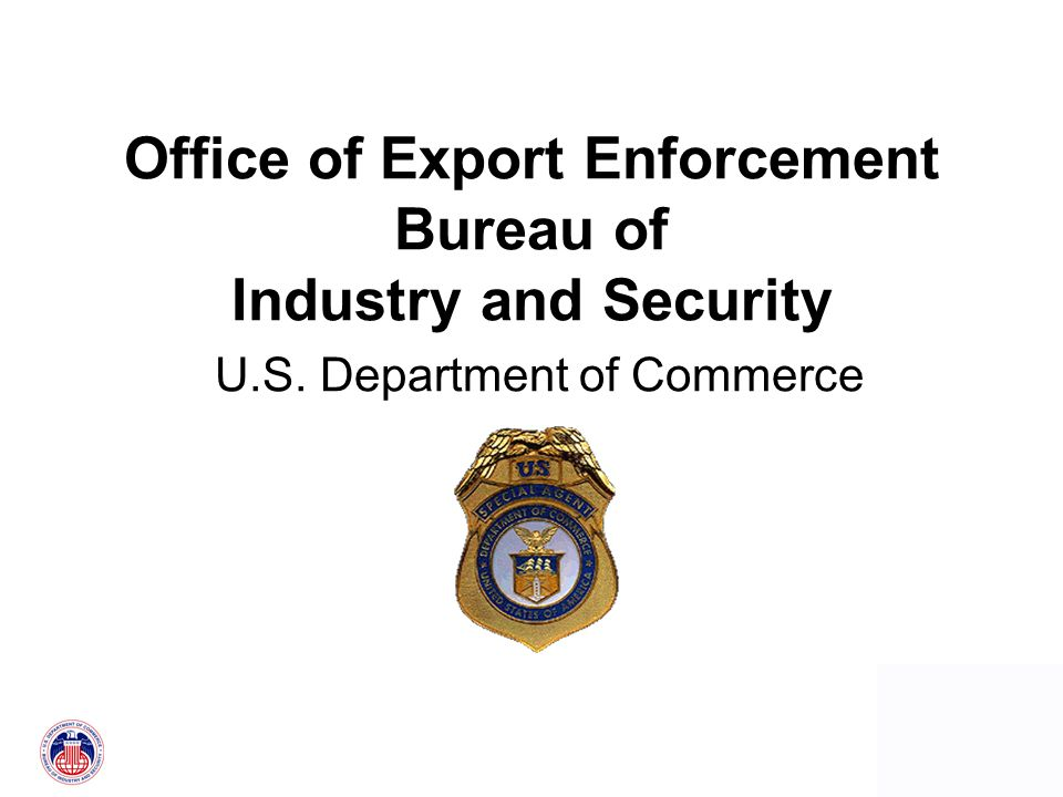 0 Office of Export Enforcement Bureau of Industry and Security