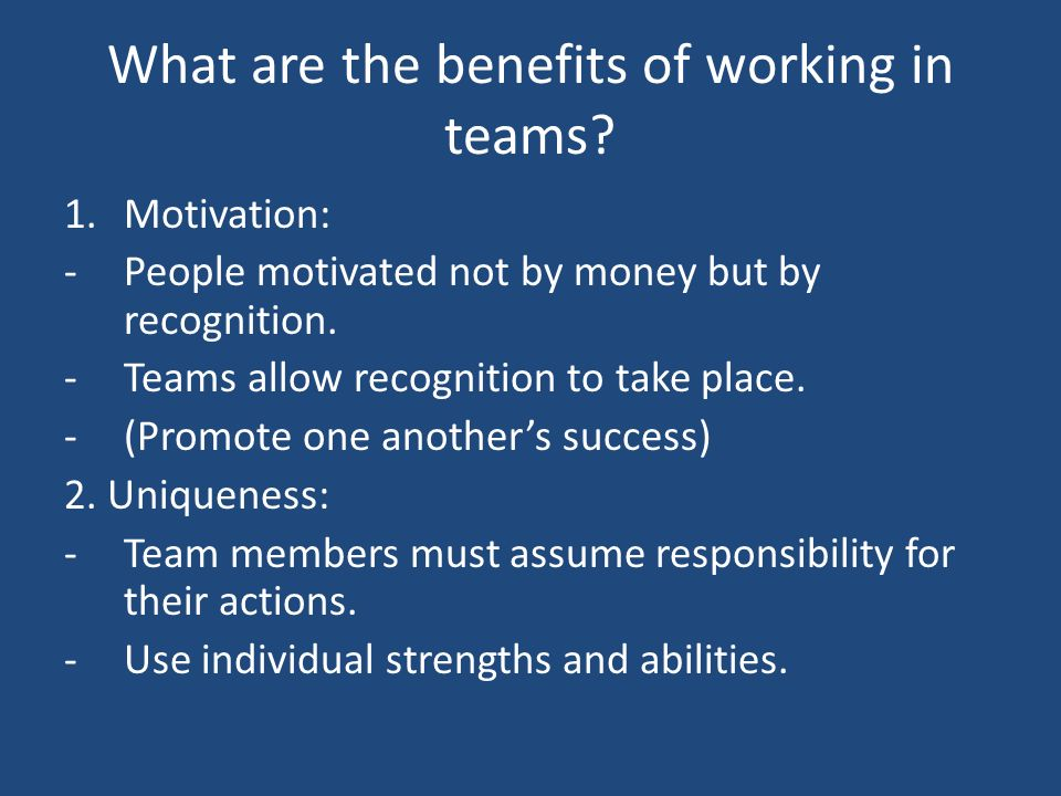 What are the benefits of working in teams.