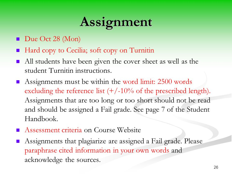 Assignment Due Oct 28 (Mon) Hard copy to Cecilia; soft copy on Turnitin All students have been given the cover sheet as well as the student Turnitin instructions.