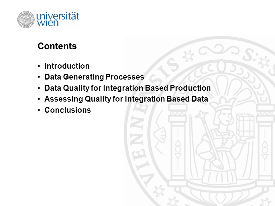 Contents Introduction Data Generating Processes Data Quality for Integration Based Production Assessing Quality for Integration Based Data Conclusions