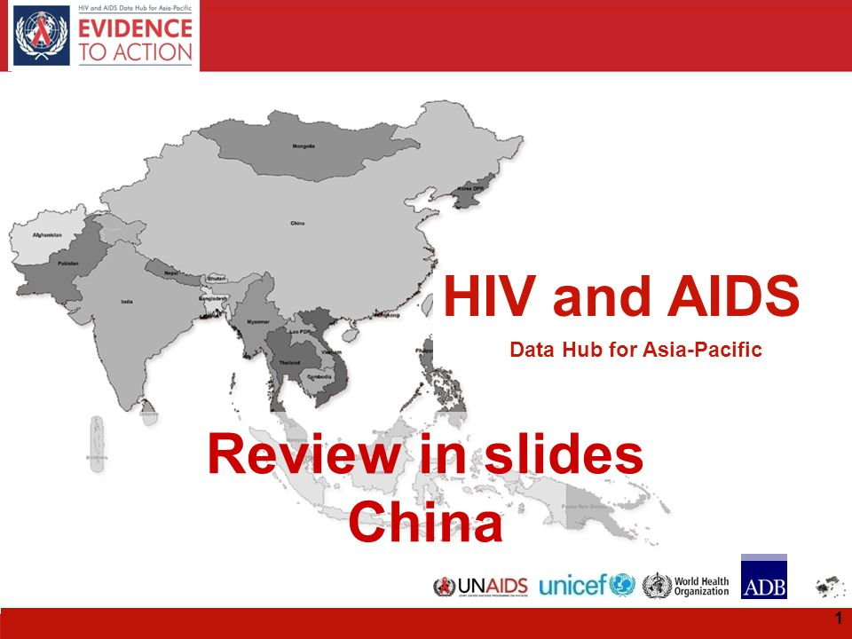HIV and AIDS Data Hub for Asia-Pacific HIV and AIDS Data Hub for Asia-Pacific Review in slides China 1