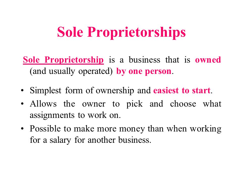 sole proprietorship a sole proprietorship is owned by only one person essay A brief definition of sole proprietorships a sole proprietorship is owned and run by one individual who receives all profits and has unlimited responsibility for all.