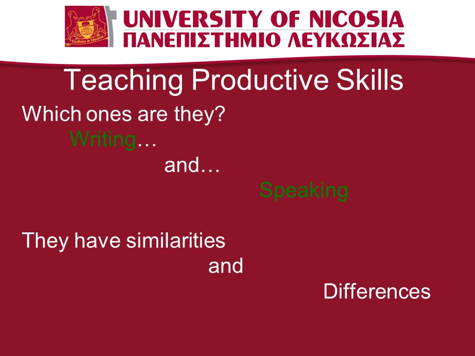 Teaching Productive Skills Which ones are they.