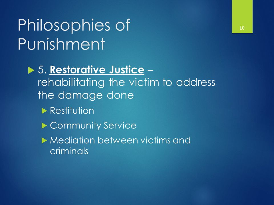 Philosophies of Punishment  5.