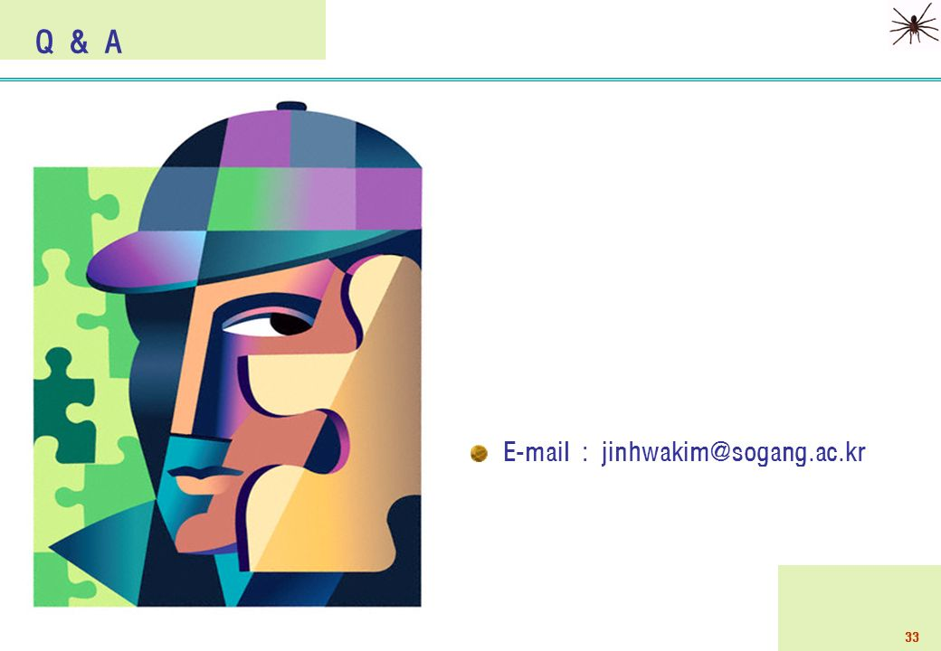 33 Q & A E-mail : jinhwakim@sogang.ac.kr
