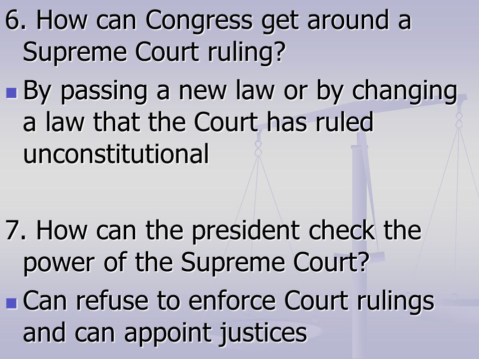 6. How can Congress get around a Supreme Court ruling.