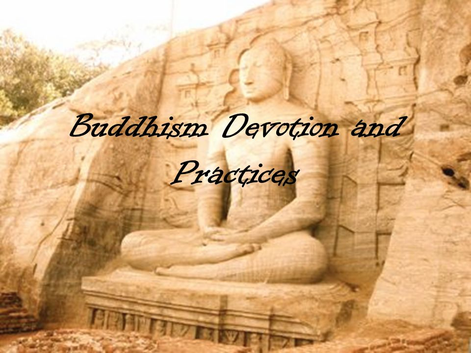 Buddhism Devotion and Practices