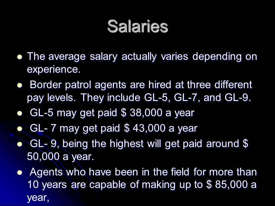 Border Patrol Agent By: Harley Bowman. Salaries The average salary ...