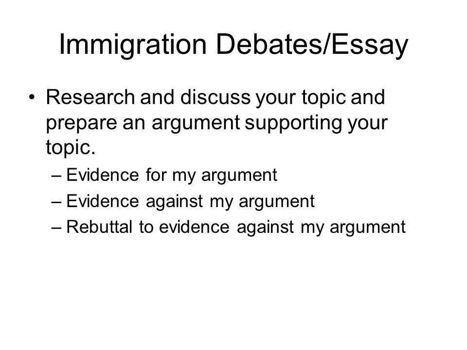immigration debates essay research and discuss your topic and  1 immigration debates essay