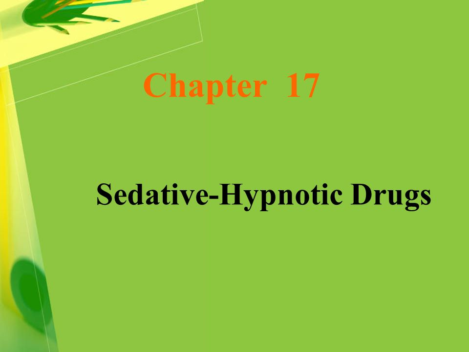 1 Chapter 17 Sedative Hypnotic Drugs