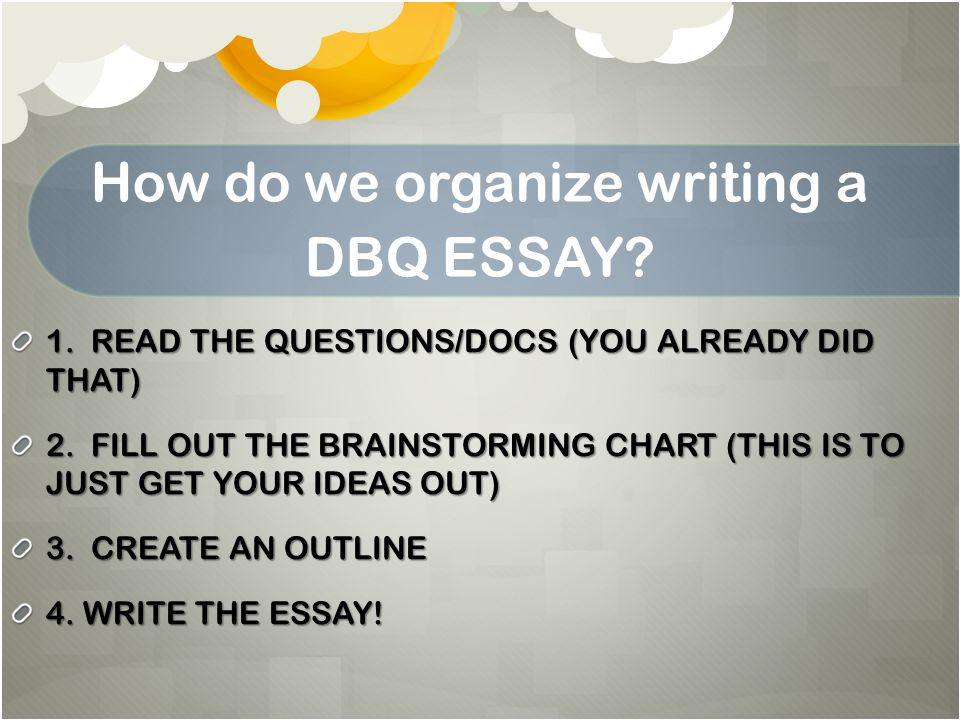 writing a good dbq essay Understand the process of writing an effective dbq student handout on how to write a document based essay (it is a good idea to build a file of past dbq's.