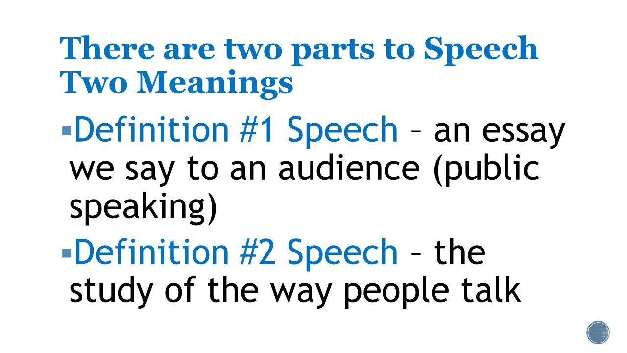 grade ms ashley week do now wednesday st  17 there are two parts to speech two meanings iuml130sect definition 1 speech an essay we say to an audience public speaking iuml130sect definition 2 speech the study