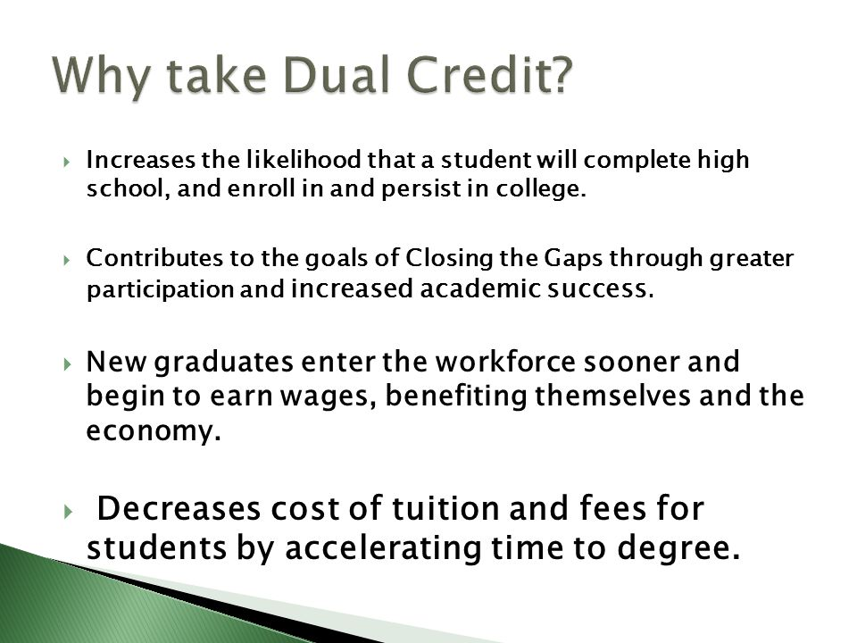  Increases the likelihood that a student will complete high school, and enroll in and persist in college.