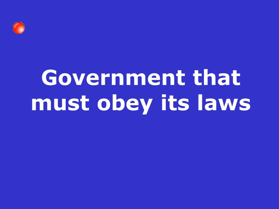 Government that must obey its laws