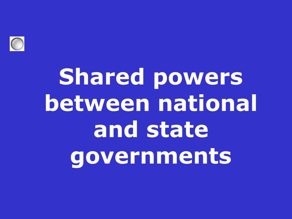 Shared powers between national and state governments