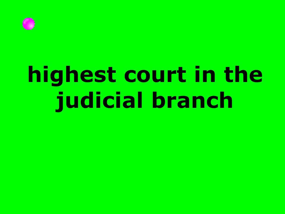highest court in the judicial branch