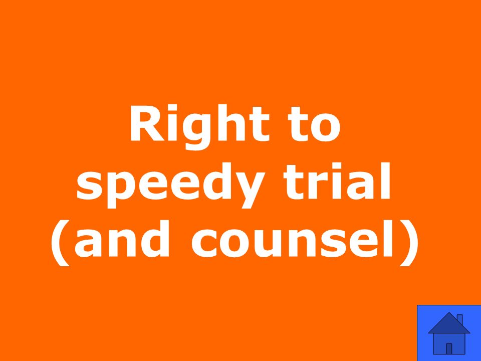 Right to speedy trial (and counsel)