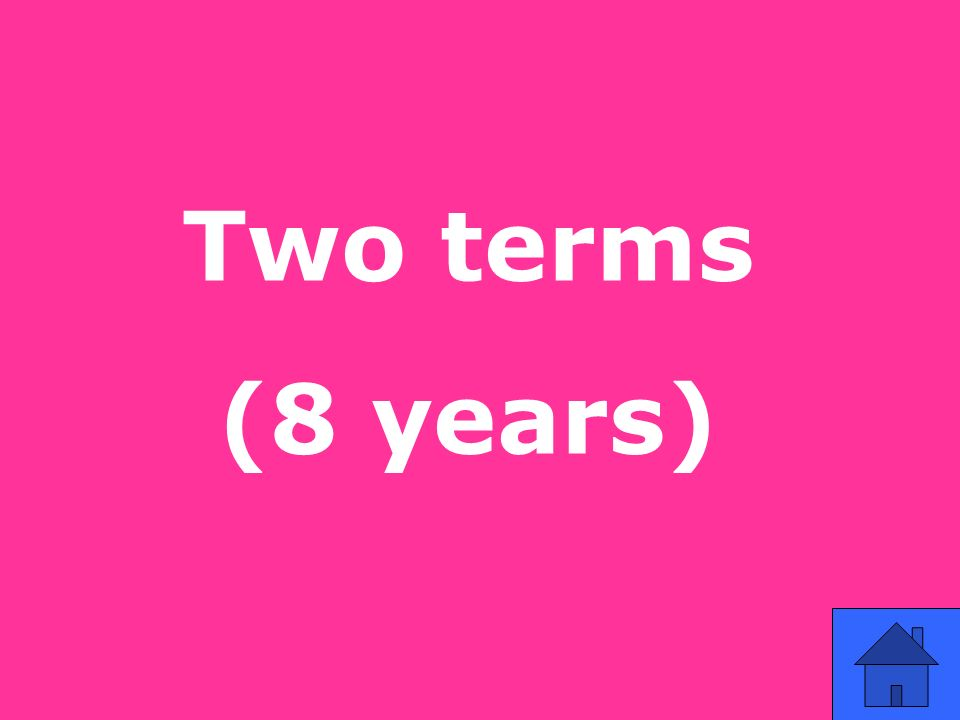 Two terms (8 years)