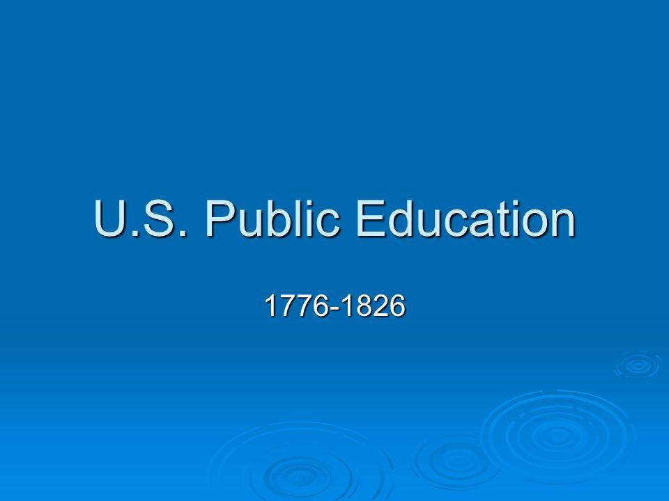 U.S. Public Education 1776-1826