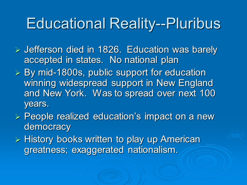 Educational Reality--Pluribus  Jefferson died in 1826.