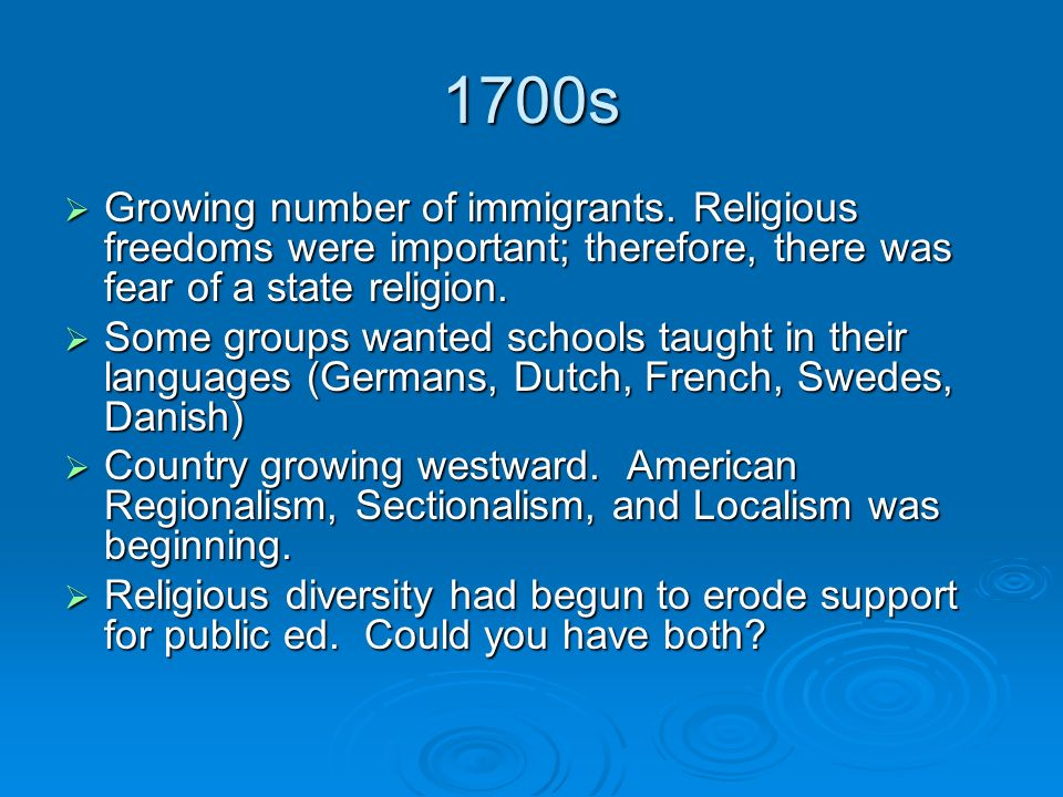 1700s  Growing number of immigrants.