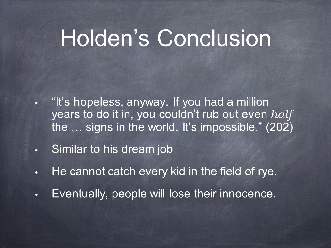 "the catcher in the rye chapters holden s health "" i still had that  holden s conclusion it s hopeless anyway"