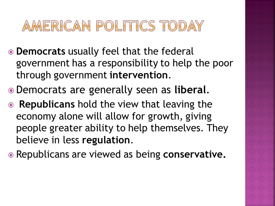  Democrats usually feel that the federal government has a responsibility to help the poor through government intervention.
