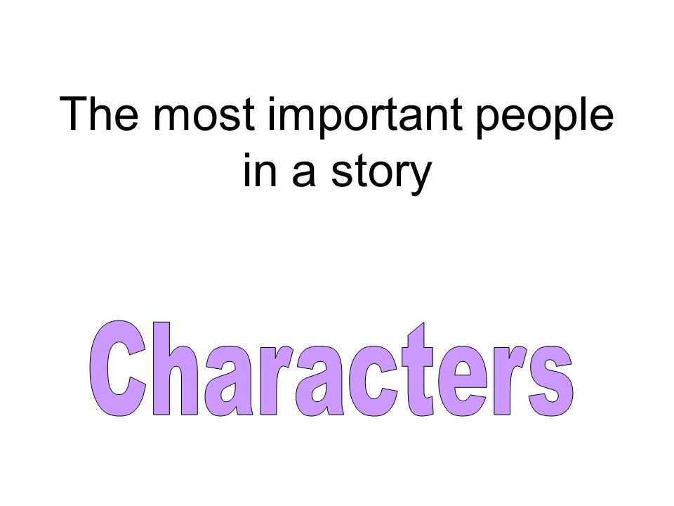 The most important people in a story