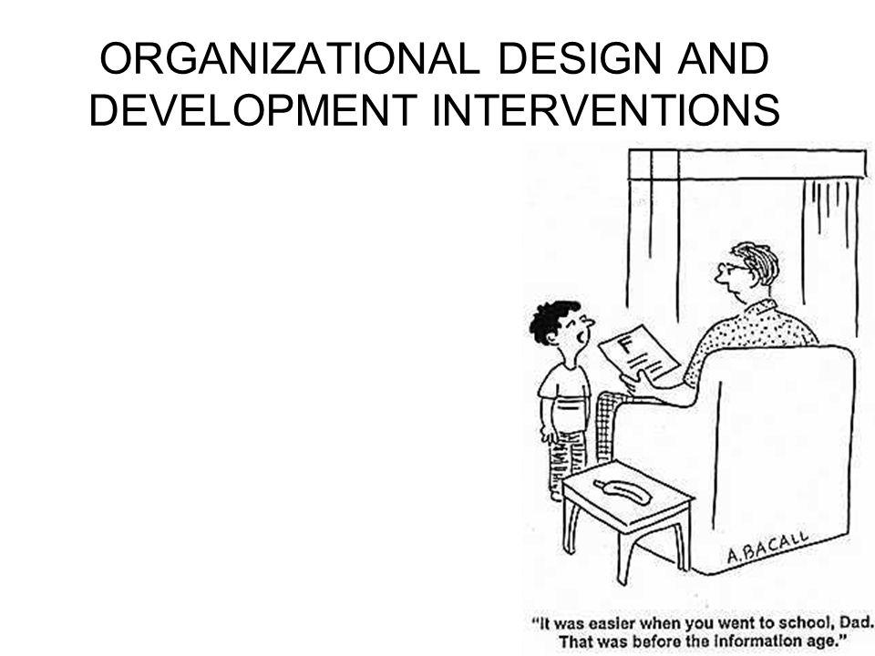 ORGANIZATIONAL DESIGN AND DEVELOPMENT INTERVENTIONS