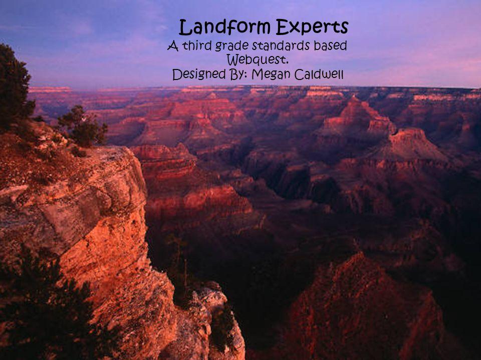Landform experts a third grade standards based webquest designed 1 landform experts a third grade standards based webquest designed by megan caldwell sciox Images