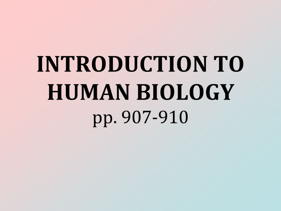 INTRODUCTION TO HUMAN BIOLOGY pp