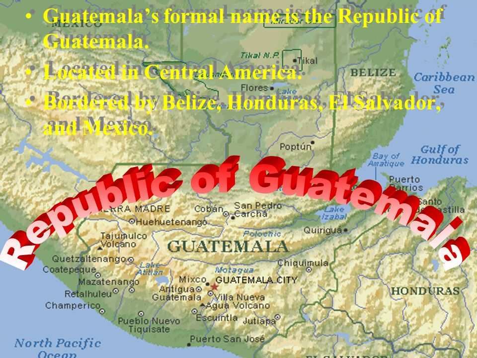 Guatemalas Formal Name Is The Republic Of Guatemala Located In - Where is guatemala located