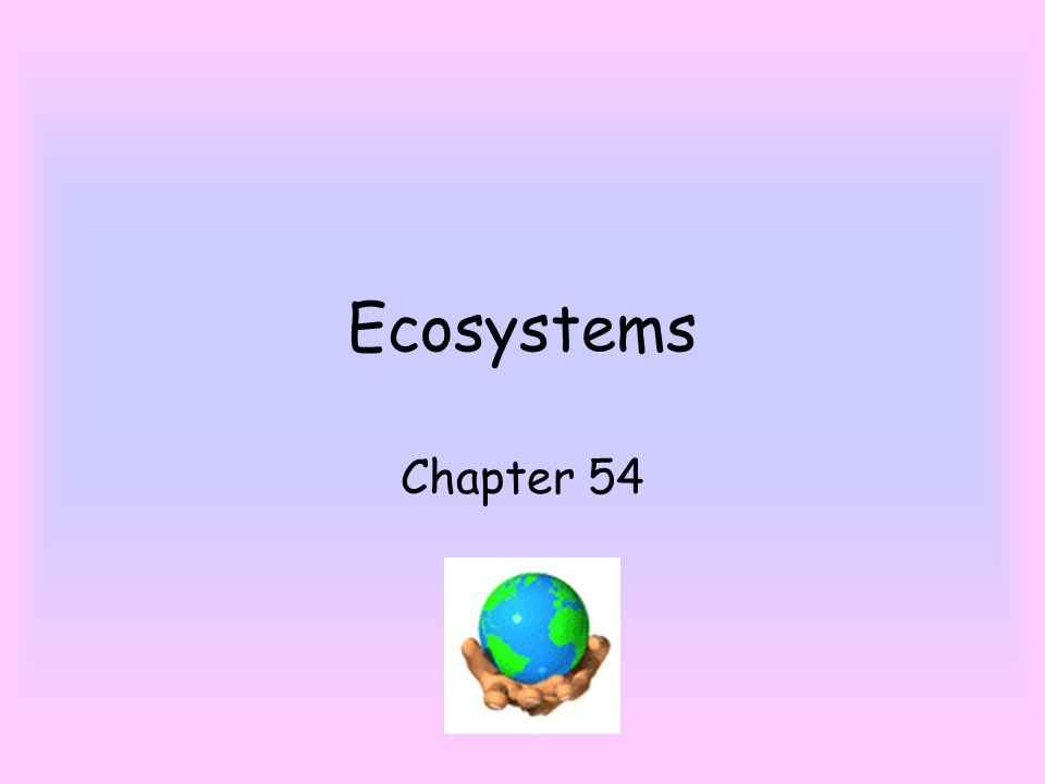 Ecosystems Chapter 54