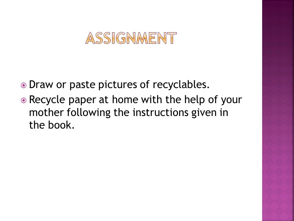  Draw or paste pictures of recyclables.