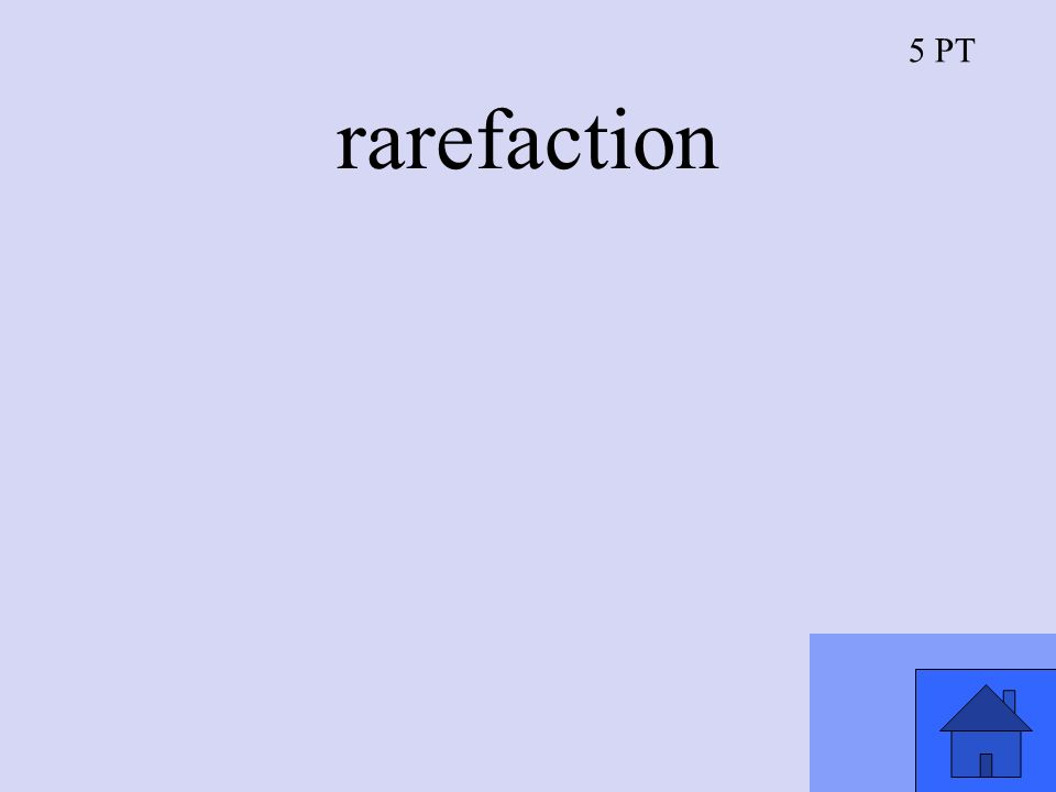 5 PT rarefaction