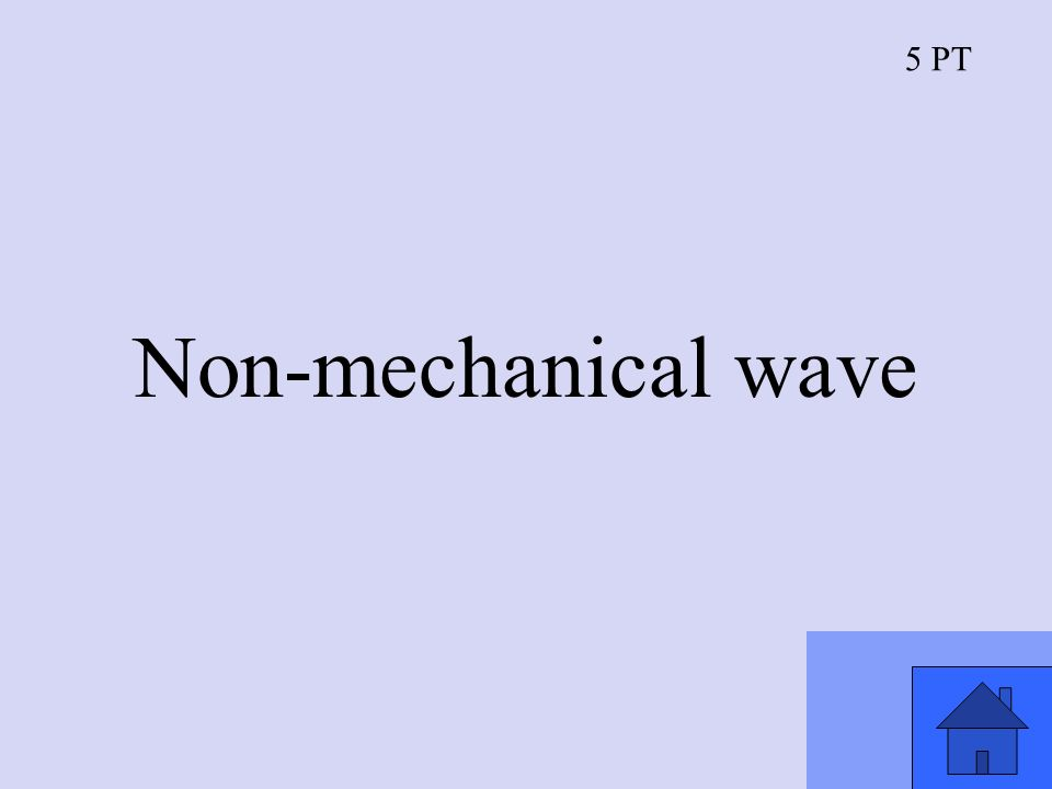 5 PT Non-mechanical wave
