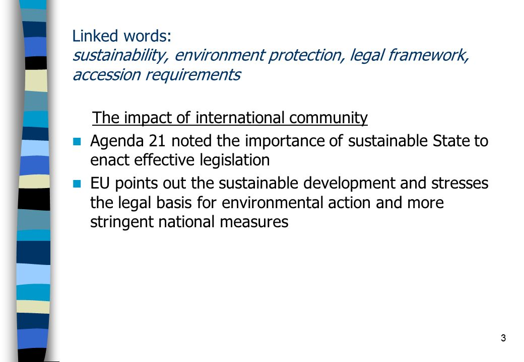2 Introduction indicating the legal issue an review of rules on national and international level Unless sustainable development is legally defined in a systematic way, it is impossible to realize.